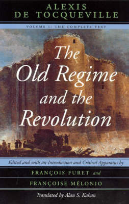 The Old Regime and the Revolution: v. 1 by Alexis De Tocqueville