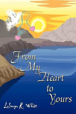 From My Heart to Yours by LaSonya R. Whitt image