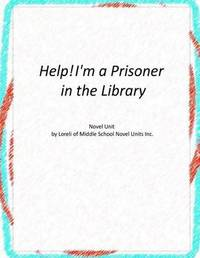 Help! I'm a Prisoner in the Library Novel Unit by Loreli of Middle School Novel Units image
