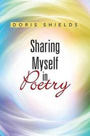 Sharing Myself in Poetry by Doris Shields