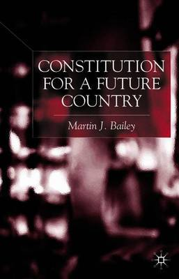 Constitution for a Future Country by Martin J. Bailey image