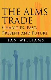 The Alms Trade by Ian Williams