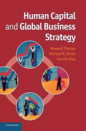 Human Capital and Global Business Strategy by Howard Thomas