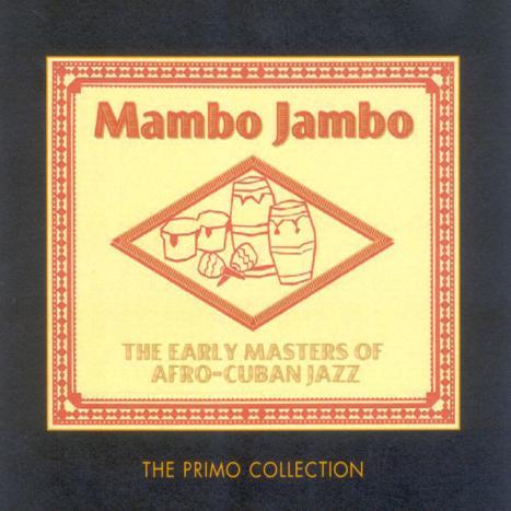 Mambo Jambo: The Early Masters Of Afro-Cuban Jazz (2CD) image