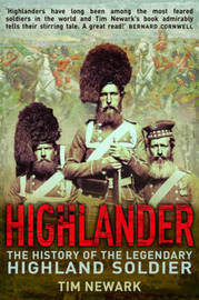 Highlander: The History of the Legendary Highland Soldier by Tim Newark image