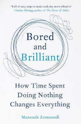 Bored and Brilliant by Manoush Zomorodi image