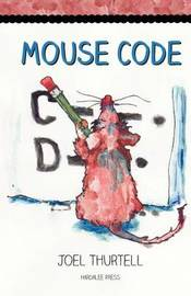Mouse Code by Joel Howard Thurtell