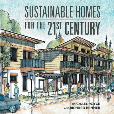 Sustainable Homes for the 21St Century by Michael and Richard Royce and Benner