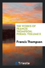 The Works of Francis Thompson; Poems by Francis Thompson image