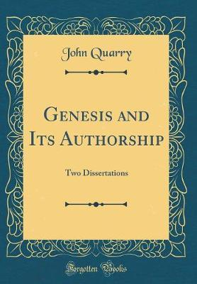 Genesis and Its Authorship by John Quarry