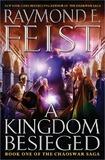 A Kingdom Besieged (Chaoswar Saga #1) (US Ed) by Raymond E Feist