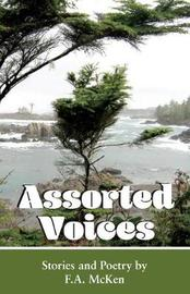 Assorted Voices by F a McKen