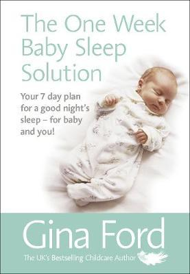 The One-Week Baby Sleep Solution by Gina Ford