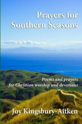 Prayers for Southern Seasons by Joy Kingsbury-Aitken