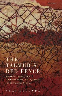 The Talmud's Red Fence by Shai Secunda