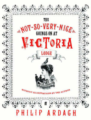 The Not-So-Very-Nice-Goings-On at Victoria Lodge by Philip Ardagh image