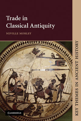 Trade in Classical Antiquity by Neville Morley image