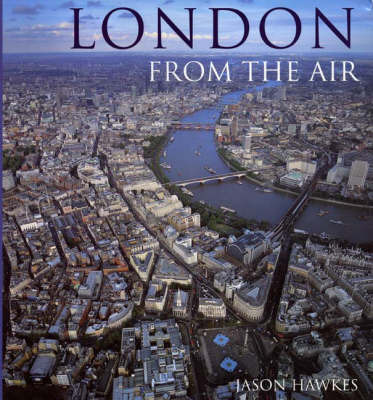 London From The Air (3rd Edition) by Jason Hawkes image