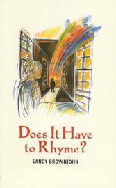 Does it Have to Rhyme?: Teaching Children to Write Poetry by Sandy Brownjohn image