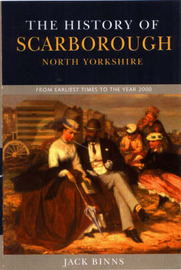 History of Scarborough: From Earliest Times to the Year 2000 by Jack Binns image