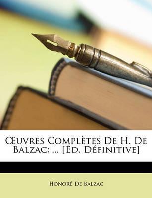 Uvres Compltes de H. de Balzac: [D. Dfinitive] by Honor De Balzac image