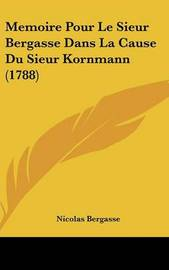 Memoire Pour Le Sieur Bergasse Dans La Cause Du Sieur Kornmann (1788) by Nicolas Bergasse image