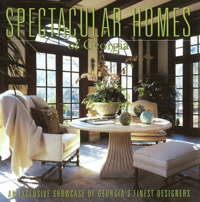 Spectacular Homes of Georgia by Brian Carabet