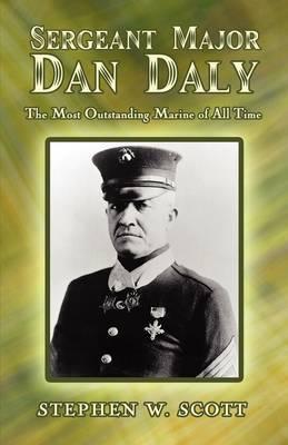 Sergeant Major Dan Daly by Stephen W. Scott