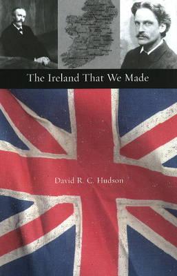 Ireland That We Made by David R.C. Hudson image