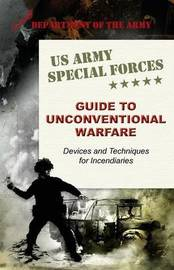 U.S. Army Special Forces Guide to Unconventional Warfare by Army
