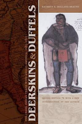 Deerskins and Duffels by Kathryn E.Holland Braund image