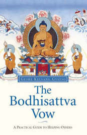 The Bodhisattva Vow by Geshe Kelsang Gyatso