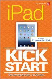 iPad Kickstart by Jay Kinghorn
