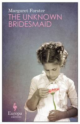 The Unknown Bridesmaid by Margaret Forster image