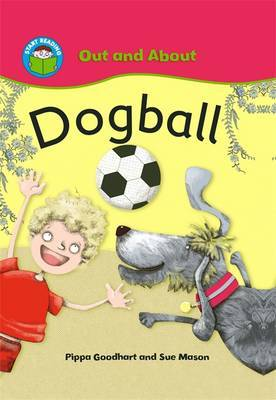 Start Reading: Out and About: Dogball by Pippa Goodhart image