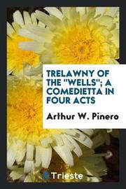 Trelawny of the Wells; A Comedietta in Four Acts by Arthur W. Pinero image