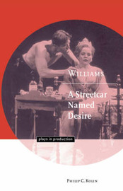 Williams: A Streetcar Named Desire by Philip C Kolin image