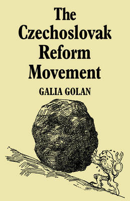 The Czechoslovak Reform Movement by Galia Golan image