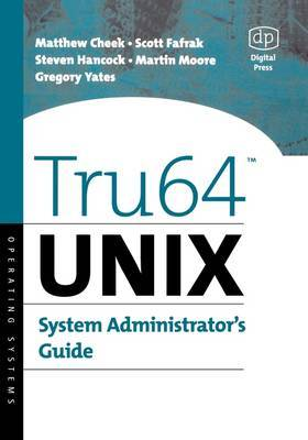 Tru64 UNIX System Administrator's Guide by Matthew Cheek image