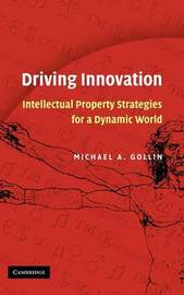 Driving Innovation by Michael A. Gollin