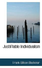 Justifiable Individualism by Frank Wilson Blackmar