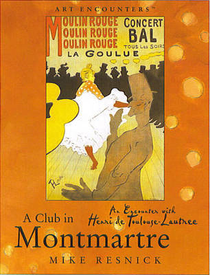 A Club in Montmartre: An Encounter with Henri Toulouse-Lautrec by Mike Resnick