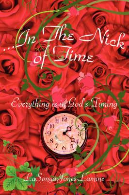 .In the Nick of Time by LaSonya Jones-Lamine