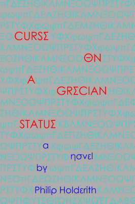 Curse on a Grecian Statue by Philip Holderith