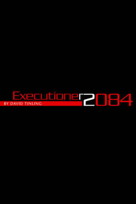 Executioner 2084 by David Tinling