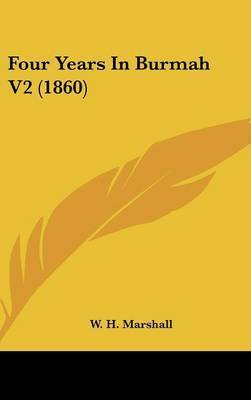 Four Years in Burmah V2 (1860) by W H Marshall