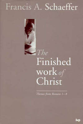 The Finished Work of Christ by Francis A Schaeffer image