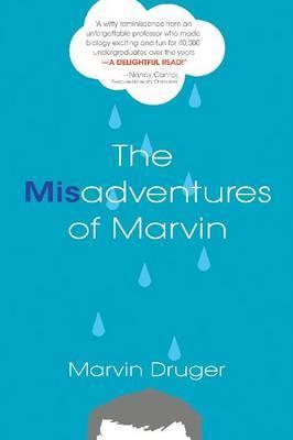 The Misadventures of Marvin by Marvin Druger