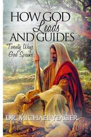 How God Leads & Guides! : 20 Ways with Personal Experiences by Dr Michael H Yeager image