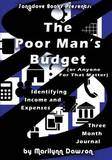 The Poor Man's Budget: Three Month Journal: Identifying Income and Expenses by MS Marilynn Dawson